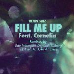 "Henry Saiz ""Fill Me Up feat. Cornelia"" The Remixes"