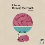 Botnek – I Know / Through The Night (Remixes) EP