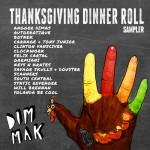 DIM MAK – Thanksgiving Dinner Roll