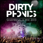 Dirtyphonics – Shambhala Mix 2013