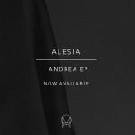 Alesia – Andrea EP (OWSLA)