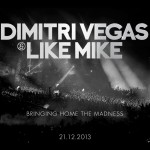Dimitri Vegas & Like Mike – Bringing Home The Madness Video