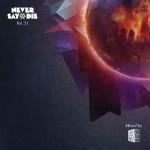 Far Too Loud – Never Say Die Vol. 51