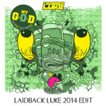 Laidback Luke – MY G.O.D (2014 Edit)