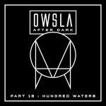 OWSLA After Dark Part 13: Hundred Waters