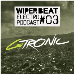 Wiperbeat Electropodcast #03: GTRONIC