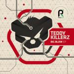Teddy Killerz – Big Blow EP