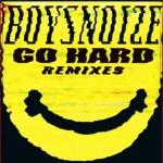 Boys Noize – Go Hard Remixes EP