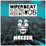 Wiperbeat Electropodcast #06: HAEZER