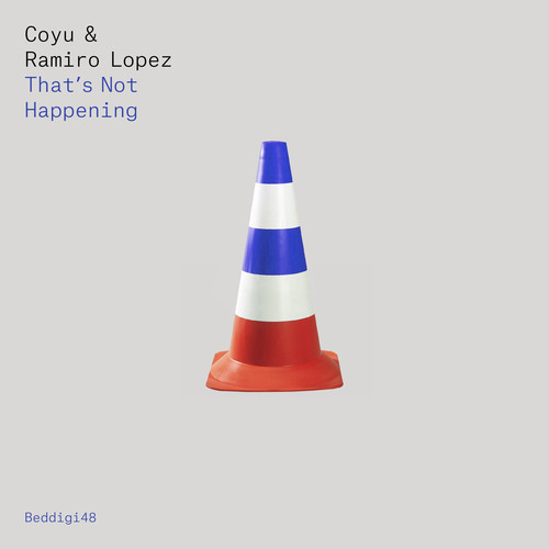 Coyu & Ramiro Lopez - That's Not Happening EP (Snippets)_NRFmagazine