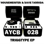 Housemeister & Dave Tarrida – Triggtype EP