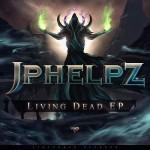 JPhelpz – Living Dead EP