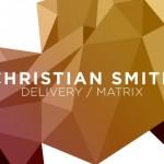 Christian Smith – Delivery / Matrix