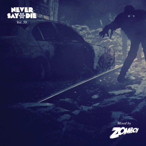 Never Say Die Vol. 59 - Mixed by Zomboy_NRFmagazine