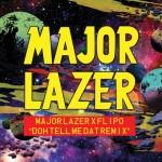 Flipo – Doh Tell Meh Dat (Major Lazer Remix)