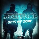 Resistance – Gets Me Goin'