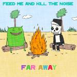 Feed Me & Kill The Noise – Far Away