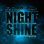 Excision & The Frim – Night Shine ft Luciana