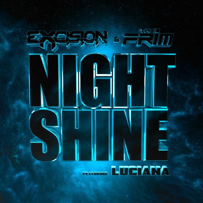 Excision & The Frim - Night Shine ft Luciana_NRFmagazine