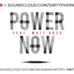Dirtyphonics – Power Now (Feat. Matt Rose)