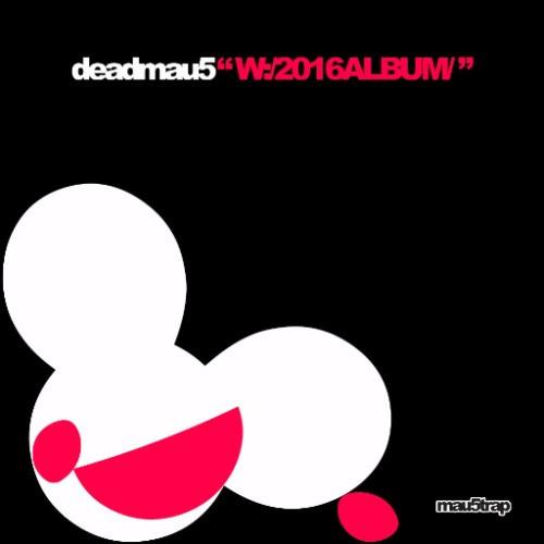 Deadmau5 - W2016ALBUM