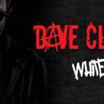 Dave Clarke – White Noise 578 – 28.01.2017