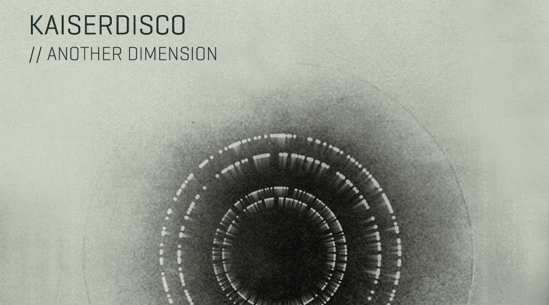 Kaiserdisco Another Dimension_nrfmagazine