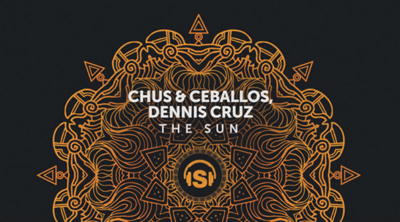 Chus & Ceballos y Dennis Cruz Stereo Productions - The Sun_nrfmagazine